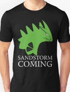 Sandstorm is coming T-Shirt