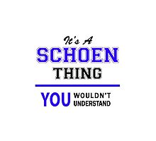 It's a SCHOEN thing, you wouldn't understand !! by thestarmaker