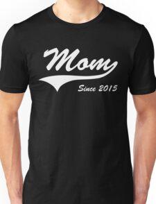 Mom Since 2015 Unisex T-Shirt