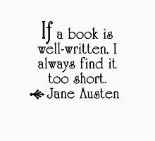 Jane Austen--If a book is well-written . . .   Unisex T-Shirt