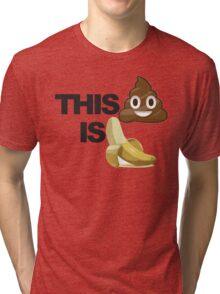 This Sh*t is Bananas Tri-blend T-Shirt