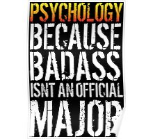 Limited Edition 'Psychology because Badass Isn't an Official Major' Tshirt, Accessories and Gifts Poster