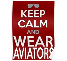 KEEP CALM and WEAR AVIATORS Poster