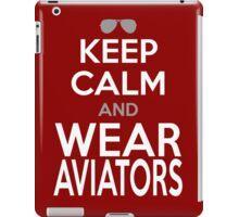 KEEP CALM and WEAR AVIATORS iPad Case/Skin