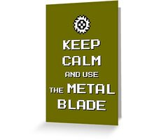 Keep Calm and use the Metal Blade Greeting Card