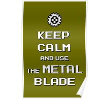 Keep Calm and use the Metal Blade Poster