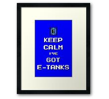 Keep Calm I've Got E-Tanks Framed Print