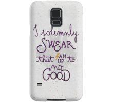 I am up to no good Samsung Galaxy Case/Skin