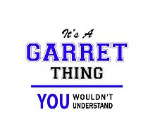 It's a GARRET thing, you wouldn't understand !! by thestarmaker