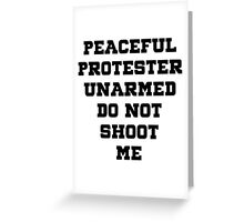 Peaceful Protester Unarmed Do Not Shoot Me Greeting Card