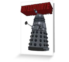 Exterminate with Kindness Greeting Card