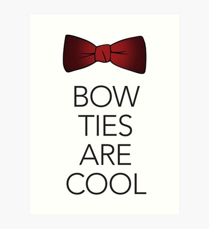 Bow Ties are Cool Art Print
