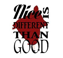 'Nice Is Different Than Good' Photographic Print