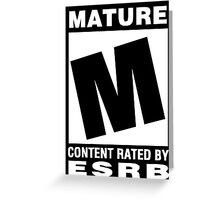 ESRB Rated M for Mature Greeting Card