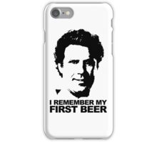 I Remember My First Beer - Brennan iPhone Case/Skin