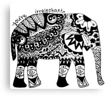 You're Irrelephant Canvas Print