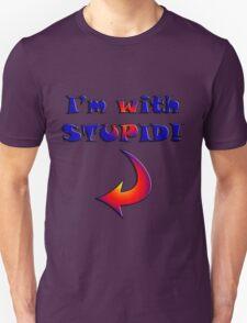 I'm with stupid t-shirt. T-Shirt