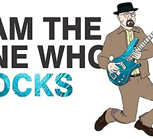 I Am The One Who Rocks  -Breaking Bad by CoolFRI