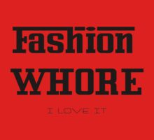 Fashion Whore. by Lisa Defazio