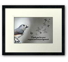 Thank you for your support and encouragement! Framed Print