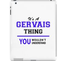 It's a GERVAIS thing, you wouldn't understand !! iPad Case/Skin