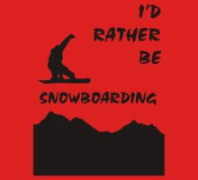 I'd Rather be Snowboarding! T-Shirt