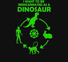 I want to be reincarnated as a dinosaur T-Shirt