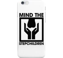 Mind The Stepchildren iPhone Case/Skin