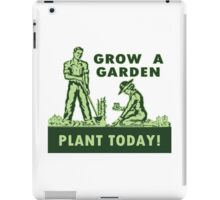 Grow A Garden - Plant Today! iPad Case/Skin