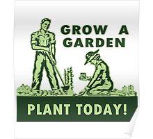 Grow A Garden - Plant Today! Poster
