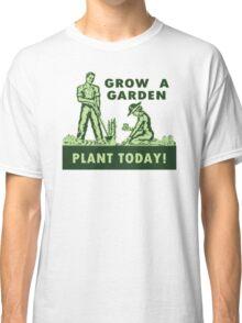 Grow A Garden - Plant Today! Classic T-Shirt