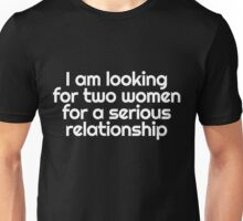 Serious Relationship Unisex T-Shirt