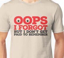 Oops I forgot Unisex T-Shirt