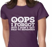 Oops I forgot Womens Fitted T-Shirt