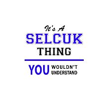 It's a SELCUK thing, you wouldn't understand !! by thestarmaker