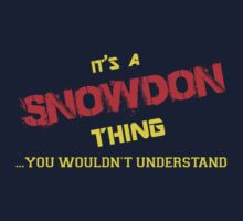 It's a SNOWDON thing, you wouldn't understand !! by itsmine