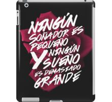 No dreamer is too small; no dream is too big iPad Case/Skin