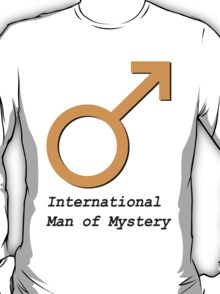 International Man of Mystery T-Shirt