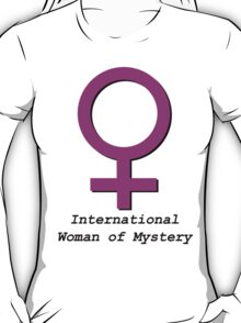 International woman of mystery T-Shirt