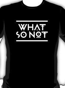 What so not - logo white T-Shirt