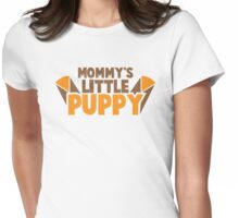 Mommy's little PUPPY Womens Fitted T-Shirt
