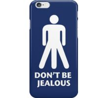 Don't be jealous iPhone Case/Skin