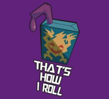 """""""That's How I Roll"""" by Sunstorm"""
