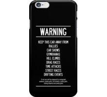 Keep this car Away!! iPhone Case/Skin