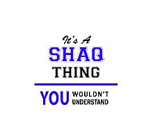 It's a SHAQ thing, you wouldn't understand !! by thestarmaker