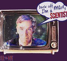 "Bill Nye: ""Back off man, I'm a Scientist!"" by torg"