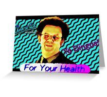 FOR YOUR HEALTH Check It Out! With Dr. Steve Brule 90's Design by SmashBam Greeting Card