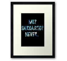Sarcastic For Life!  Framed Print