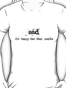 sad T-Shirt