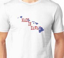 Made in Hawaii Unisex T-Shirt
